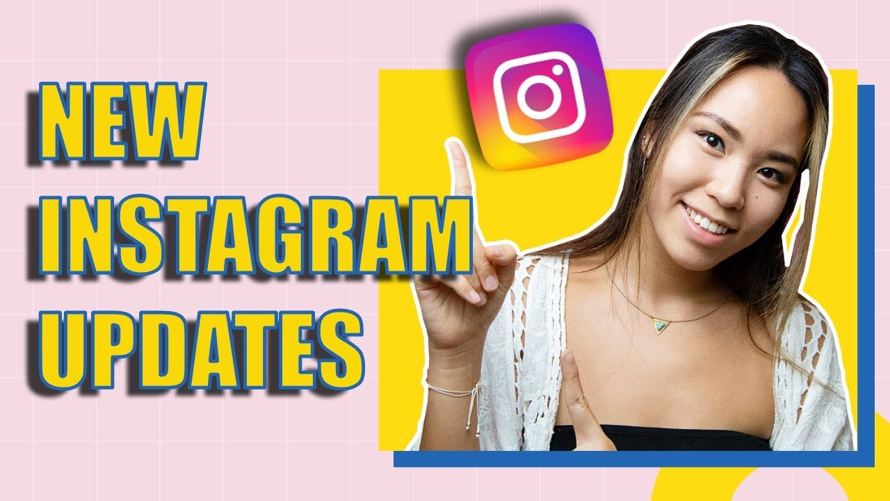 New Instagram Updates You Need To Know To Grow Faster In