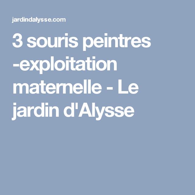 3 souris peintres -exploitation maternelle - Le jardin d'Alysse