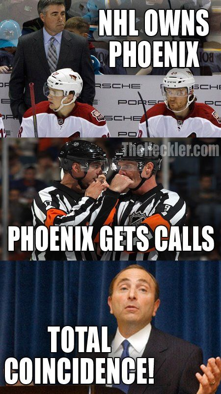 045a5774434fcf305a48a8cca4993973 nhl owns phoenix phoenix gets the calls total coincidence! yeah, i