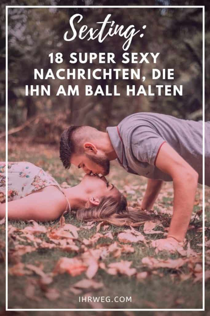 Sexting: 18 Super Sexy Nachrichten, Die Ihn Am Ball Halten How to become a professional sexter? Learn how to send sexy messages and what you can actually write to keep your guy on the ball.