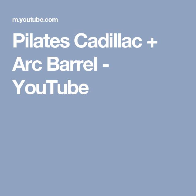 Pilates Cadillac + Arc Barrel - YouTube