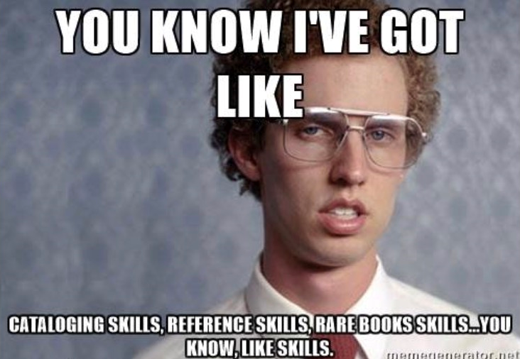 Librarians Have All The Skills Napoleondynamite Library Librarian Funny Mom Memes Mom Humor Funny Mom Quotes