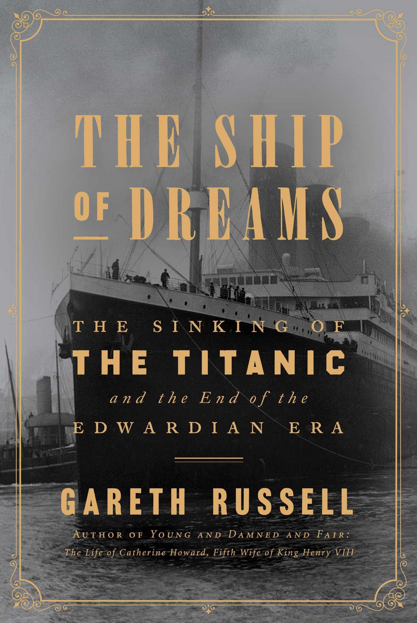 Pdf Free Download The Ship Of Dreams By Gareth Russell Titanic