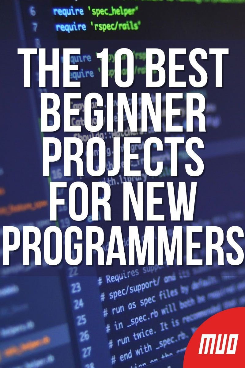 The 10 Best Beginner Projects For New Programmers Learn Programming Computer Programming Life Hacks Computer