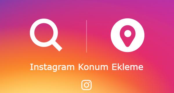 Instagram Konum Ekleme Nasil Yapilir Modem Kurulumu Instagram Fotograf