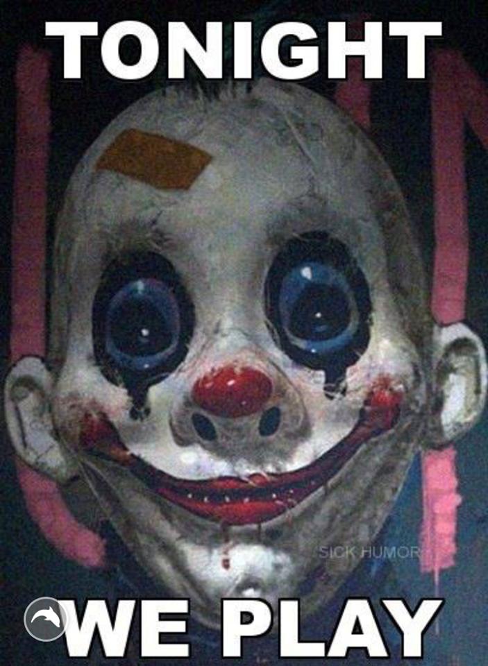 Tonight we play Creepy clown, Scary clowns, Halloween clown