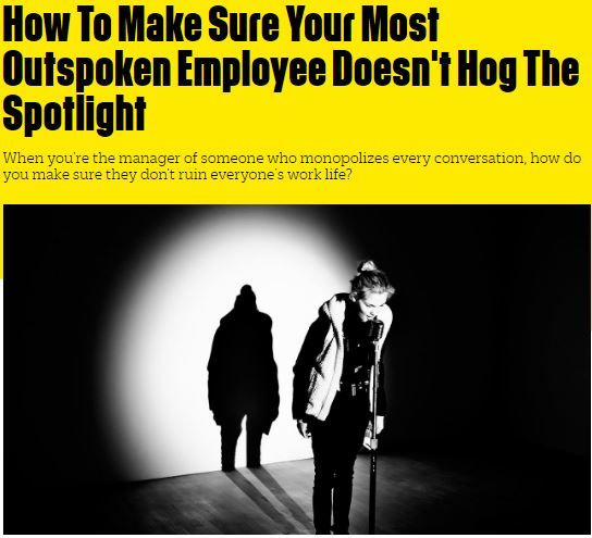 Kim Shepherd to Fast Company:  How To Make Sure Your Most Outspoken Employee Doesn't Hog The Spotlight