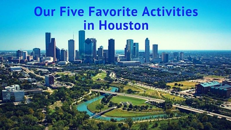 Our Five Favorite Activities Around Houston | Houston vacation