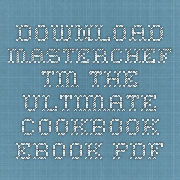 Download masterchef tm the ultimate cookbook ebook pdf recipes to download masterchef tm the ultimate cookbook ebook pdf fandeluxe Image collections