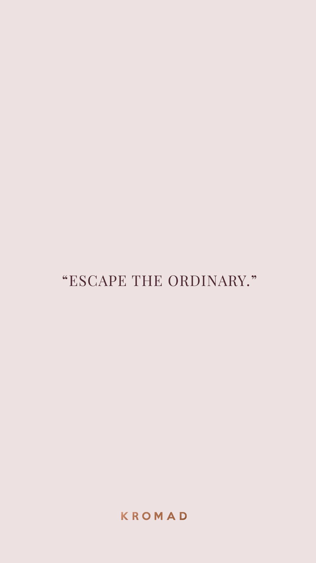 Escape The Ordinary Motivational Quote Short Quotes Bio Quotes Motivational Quotes