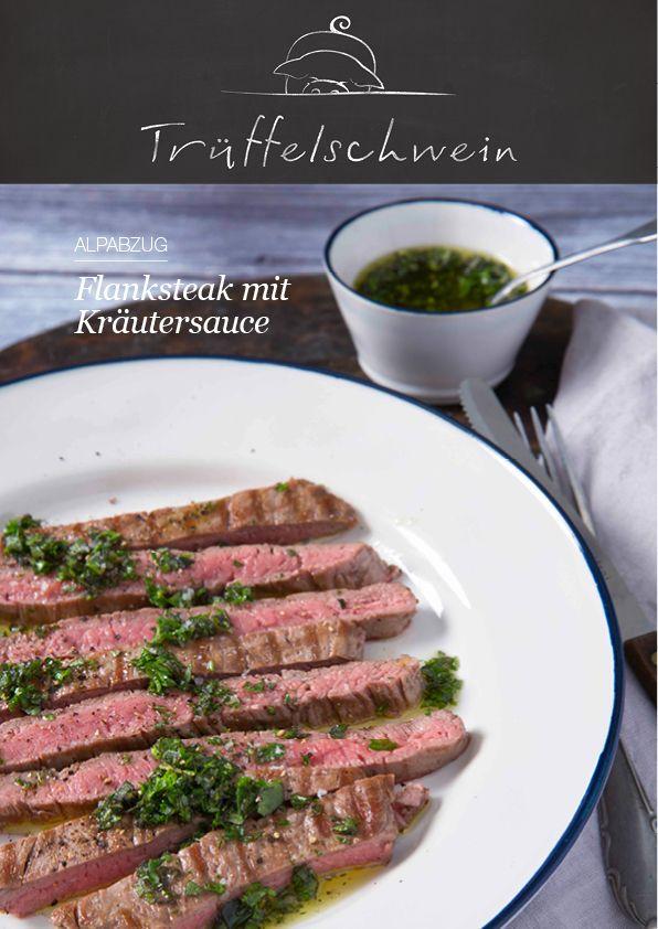 Ein seltenes Stück vom Rind für Grillmeister, Fleischliebhaber und Puristen: Flanksteak mit Kräutersauce