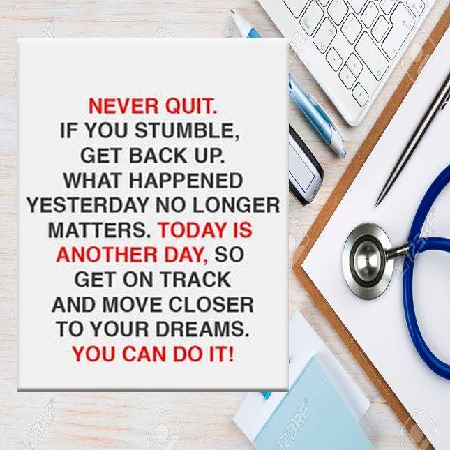 Don't quit! You can do it! motivation MCAT premed