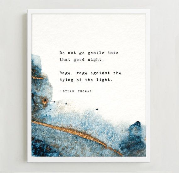 Dylan Thomas Quote Poster Do Not Go Gentle Into That Good Night