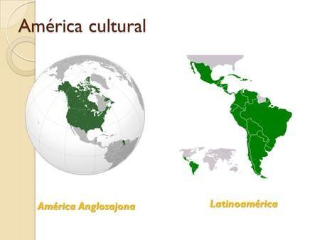 America Cultural Latinoamerica America Anglosajona Anglosajones