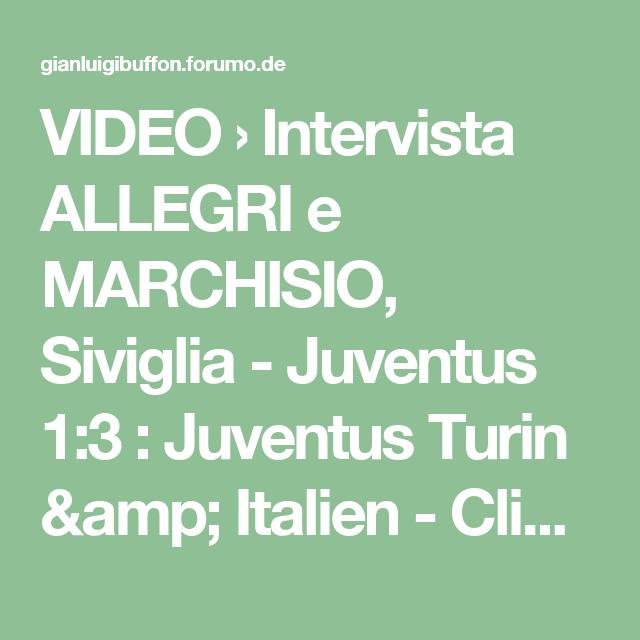 VIDEO › Intervista ALLEGRI e MARCHISIO, Siviglia - Juventus 1:3 : Juventus Turin & Italien - Clips#p78561