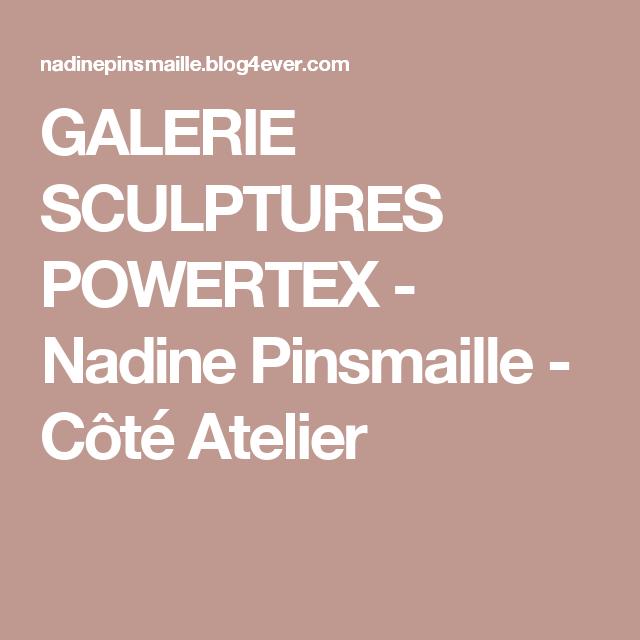 GALERIE SCULPTURES POWERTEX - Nadine Pinsmaille - Côté Atelier