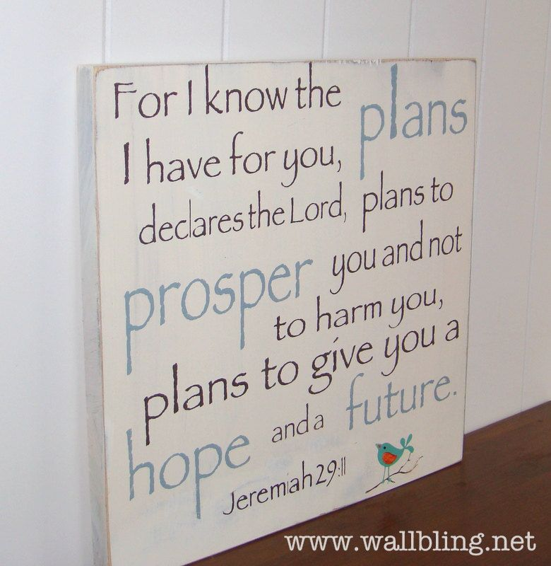 Jeremiah 29:11 For I Know the Plans I Have for You - Antique White Wood Sign. $40.00, via Etsy. Love this quote for a nursery