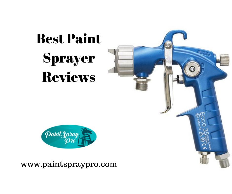 10 Best Paint Sprayers For 2020 Paint Your Best Diy This Year In 2020 Best Paint Sprayer Cool Paintings Paint Sprayer