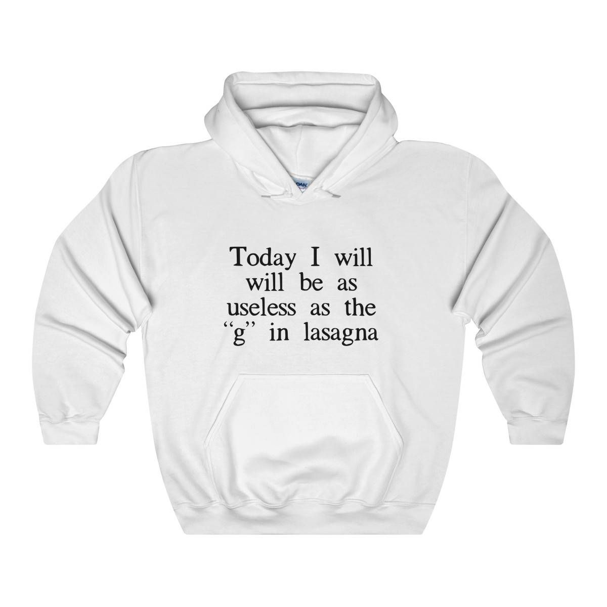 Today I Will Be Useless Sarcastic Hoodie Witty Tee Gifts Under 25
