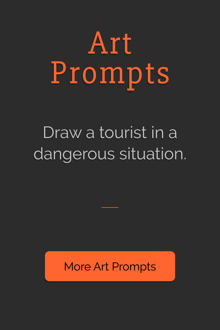 Draw a tourist in a dangerous situation. | Art Prompts | Eledris