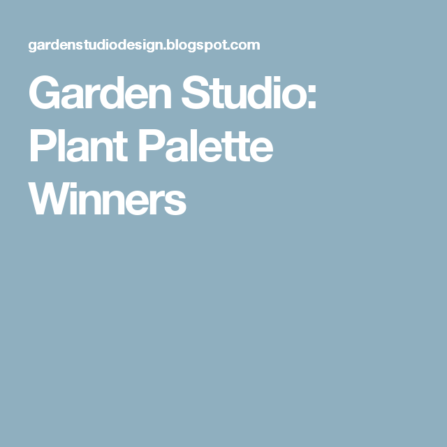 Garden Studio: Plant Palette Winners