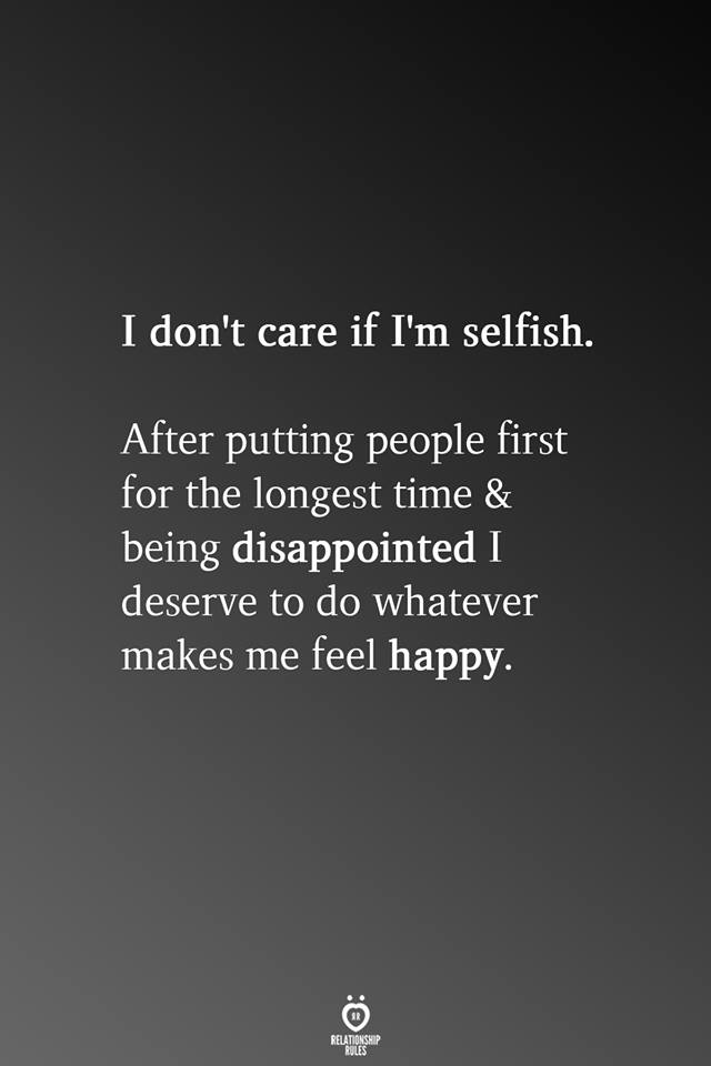 I Don't Care If I'm Selfish #2020quotes