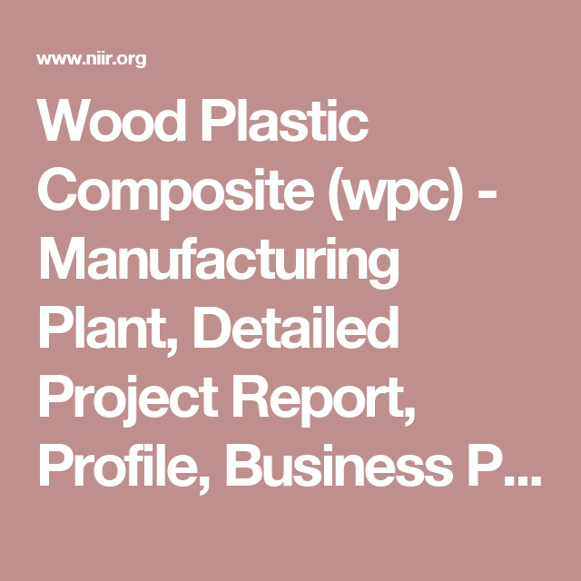 Wood Plastic Composite Wpc  Manufacturing Plant Detailed