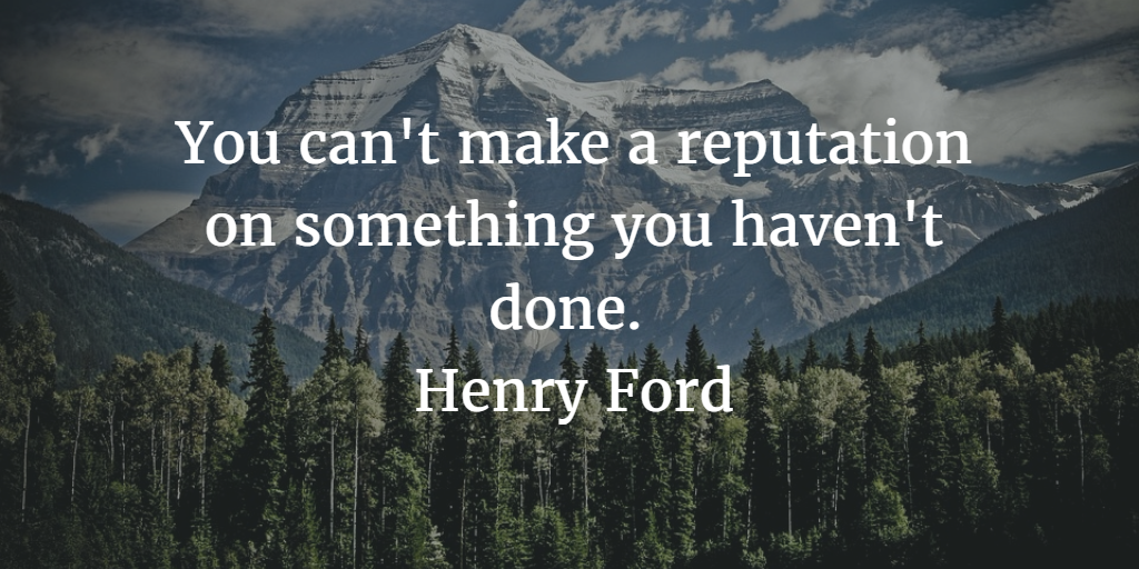 You can't make a reputation on something you haven't done by Henry Ford. Once again I was reading a peace by Dan Pena about #fear and create a resolute determination. At times in my life I have been resolute but at the moment I find it is lost.