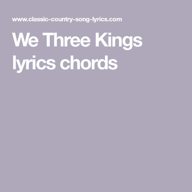 We Three Kings lyrics chords | We three kings, Christmas chords, Classic country songs