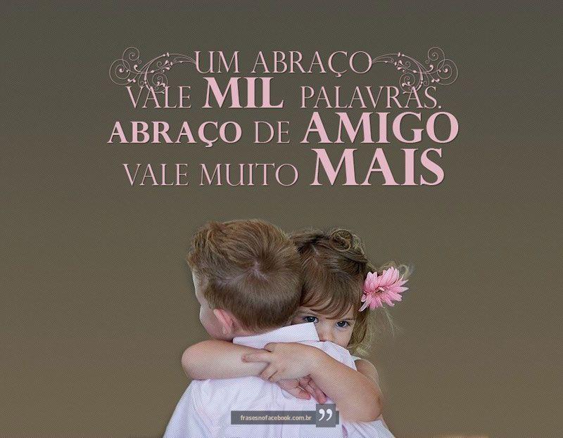 Um abraço vale mil #palavras. Abraço de #amigo vale muito mais. #amizade