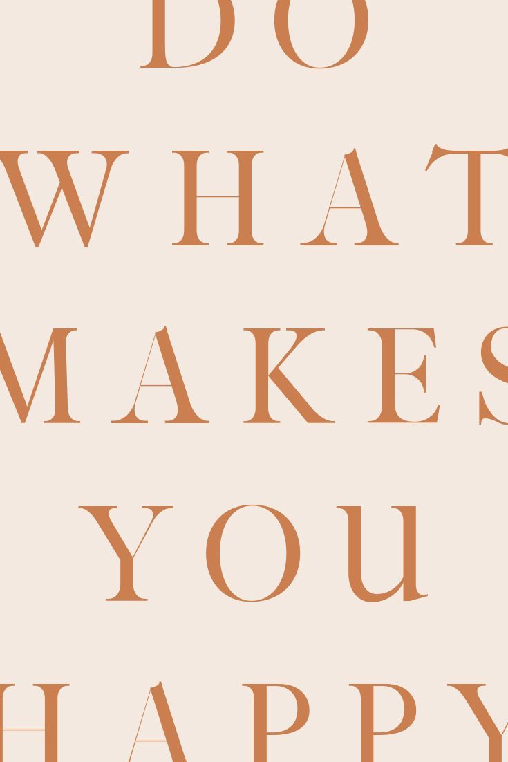 do what makes you happy - free wallpapers - Dragonfly Ave