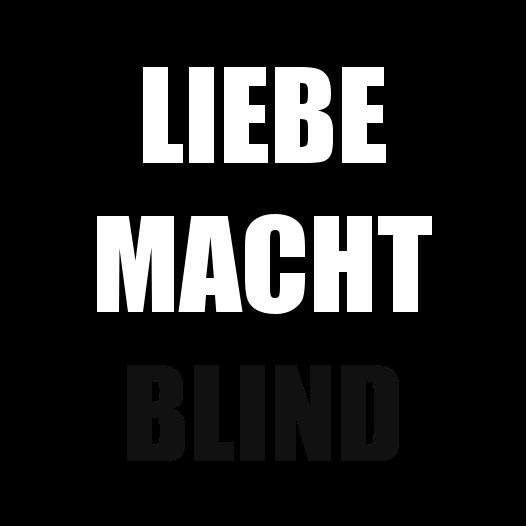 Liebe Macht Blind Sprüche Schwarz Weiß Pinterest Blinds