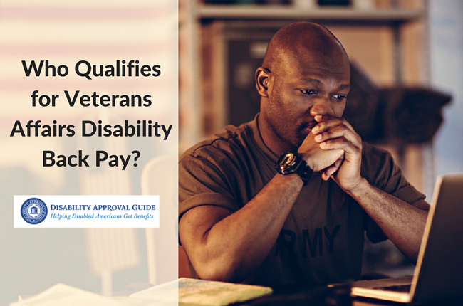 Who Qualifies For Va Disability Back Pay Va Disability