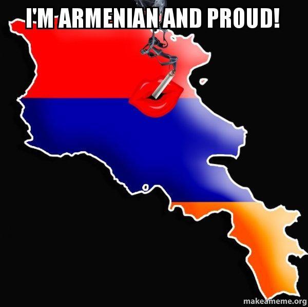 I M Armenian And Proud Good Guy Armenia Make A Meme Memes Armenia A Good Man