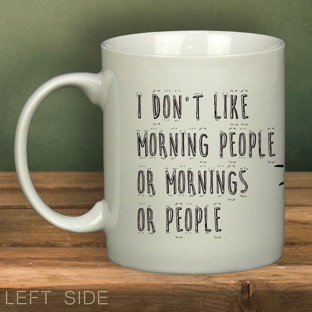 I DONT LIKE MORNINGS Mug Cup Funny Novelty Work Mugs Office Tea Coffee Ceramic