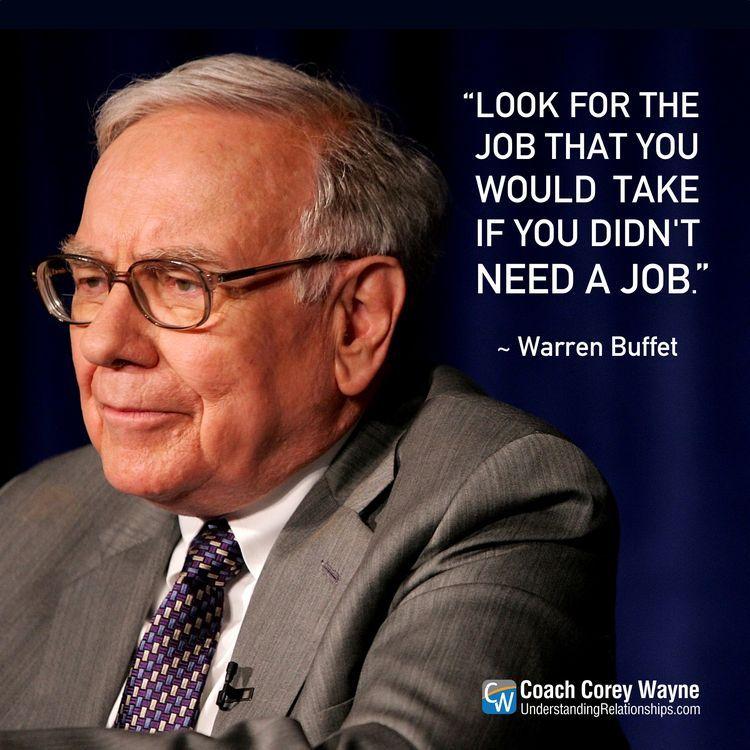 Warrenbuffet Job Career Work Business Entrepreneur Startingover Money Finance Confidence Passion Citation De Vie Faire De L Argent Citation Sagesse