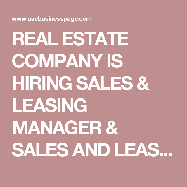 Real Estate Company Is Hiring Sales  Leasing Manager  Sales And