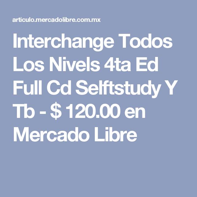 Interchange Todos Los Nivels 4ta Ed Full Cd Selftstudy Y Tb - $ 120.00 en Mercado Libre