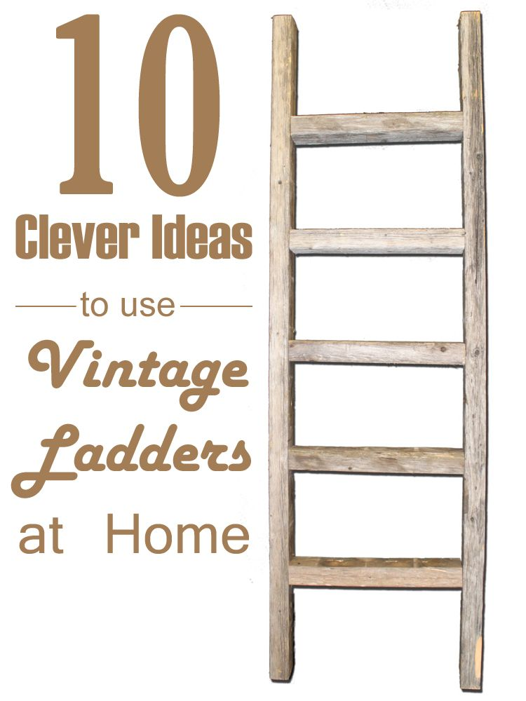 10 clever ideas to use vintage ladders at home diy home for Decor ladder house