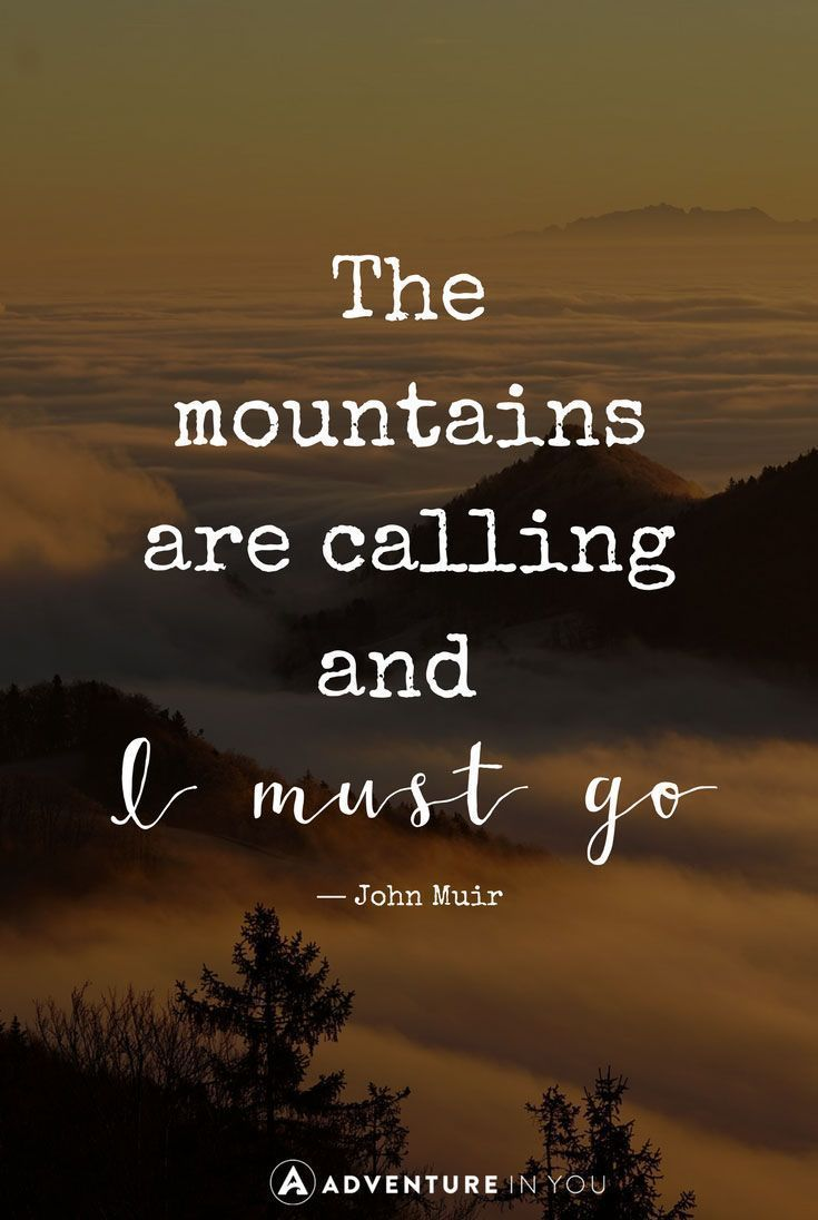 Best Mountain Quotes To Inspire The Quotes That Inspire Us