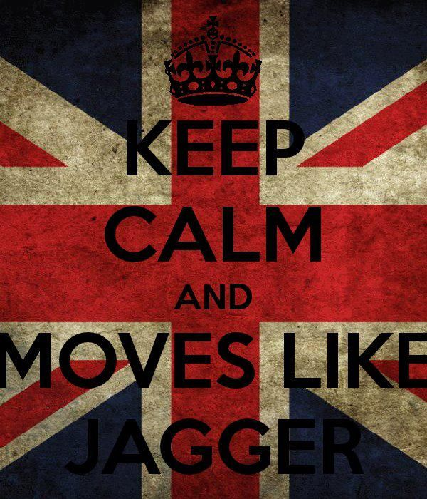 I`ve got the mooooves like Jagger!