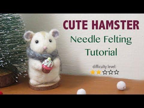 Hamster Needle Felting Tutorial Youtube Felt Art Pinterest