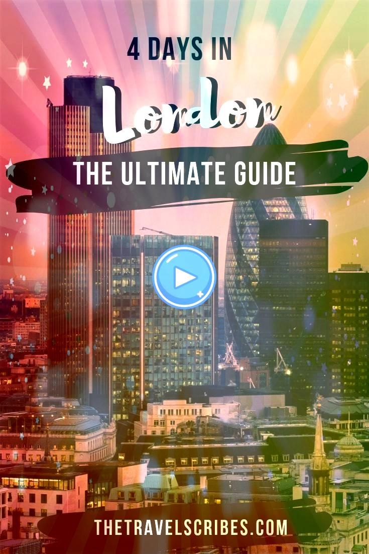 4 days in London  The BEST guide to the English capital Created by a London local this is the best and most comprehensive guide to the city A full itinerary interactive m...