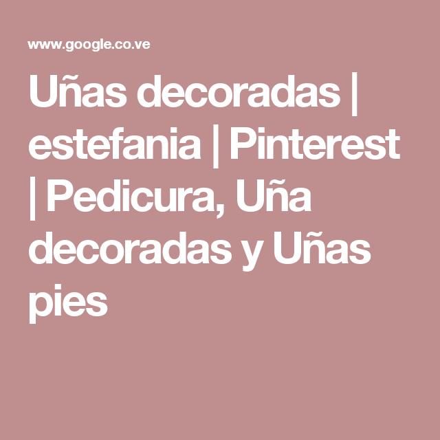 Uñas decoradas   estefania   Pinterest   Pedicura, Uña decoradas y Uñas pies