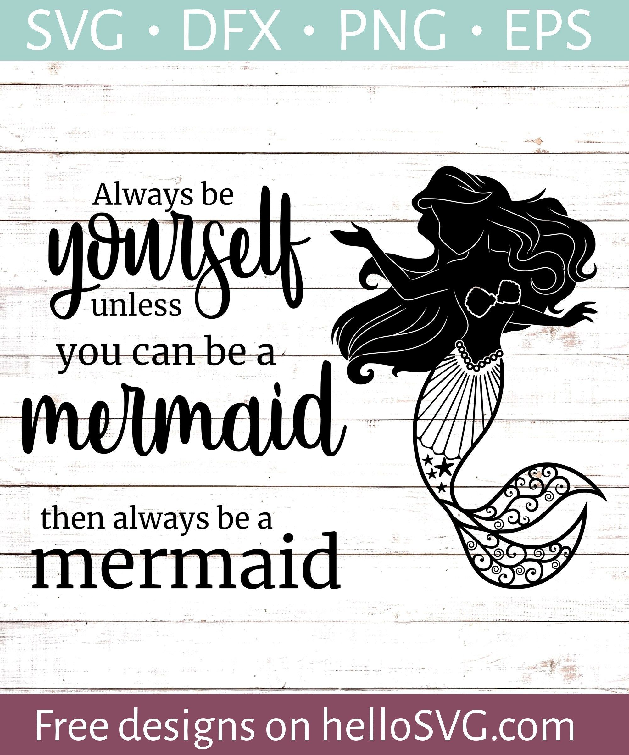Always Be a Mermaid Svg free files, Mermaid svg, Cricut