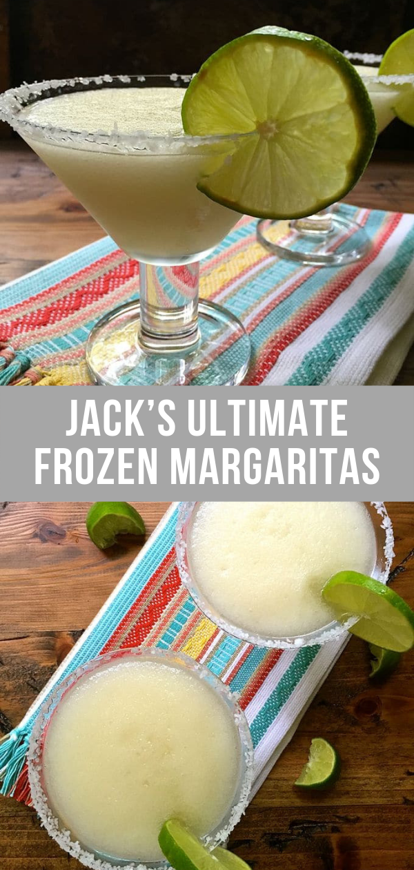 Jack's Ultimate Frozen Margaritas Recipe | Grits and Pinecones