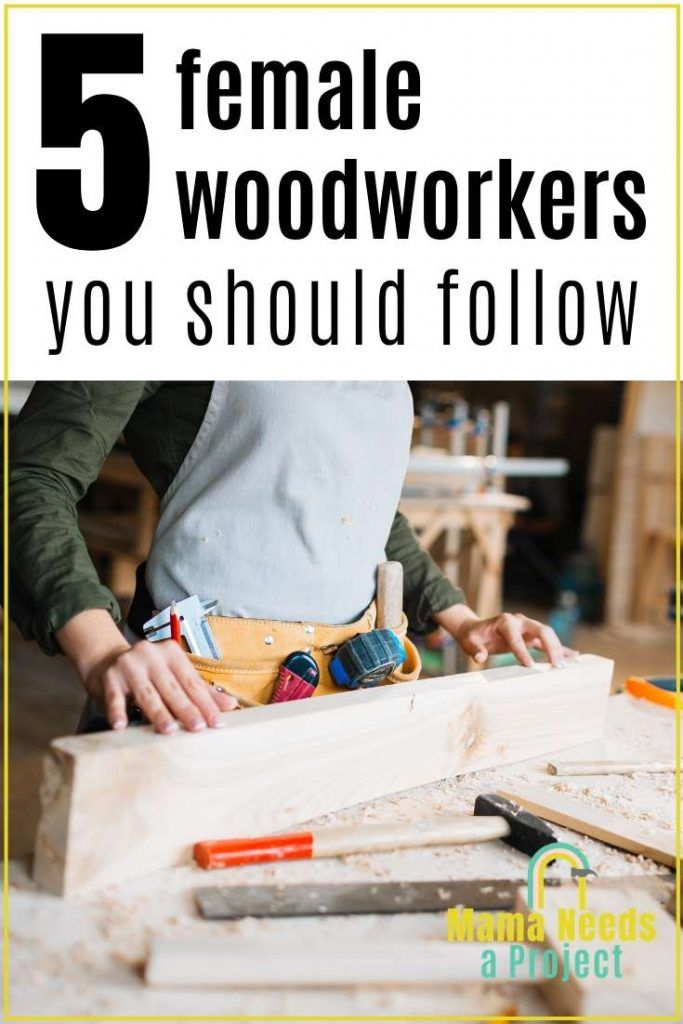 Photo of 10 Female Woodworkers to Follow | Mama Needs a Project
