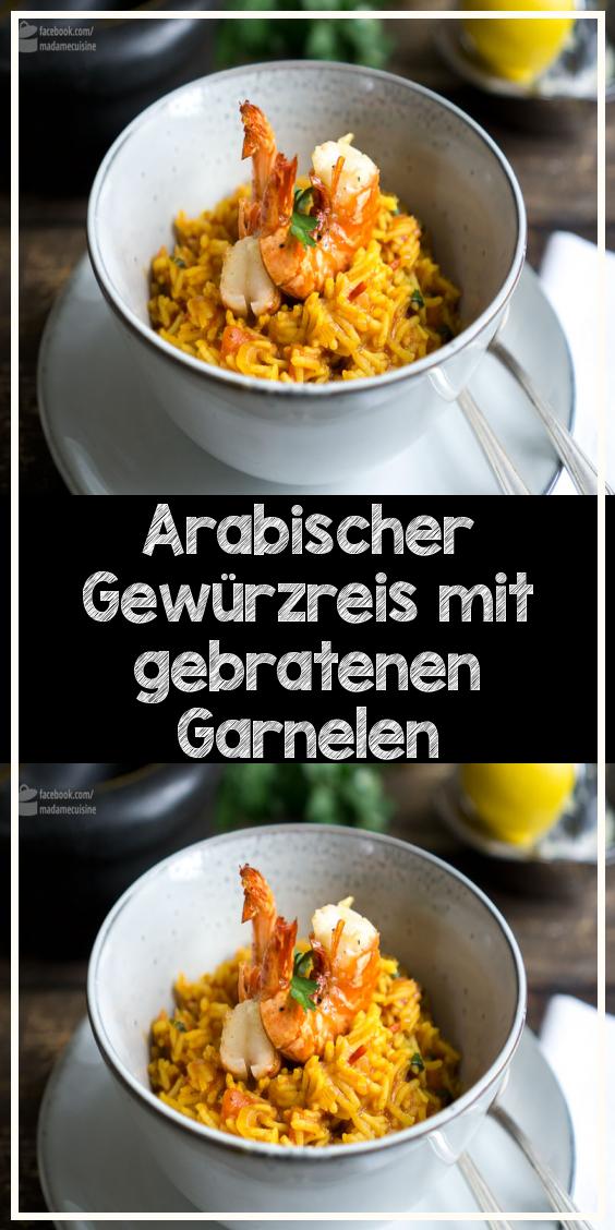Arabischer Gewurzreis Mit Gebratenen Garnelen Garnelen Braten Lebensmittel Essen Rezepte