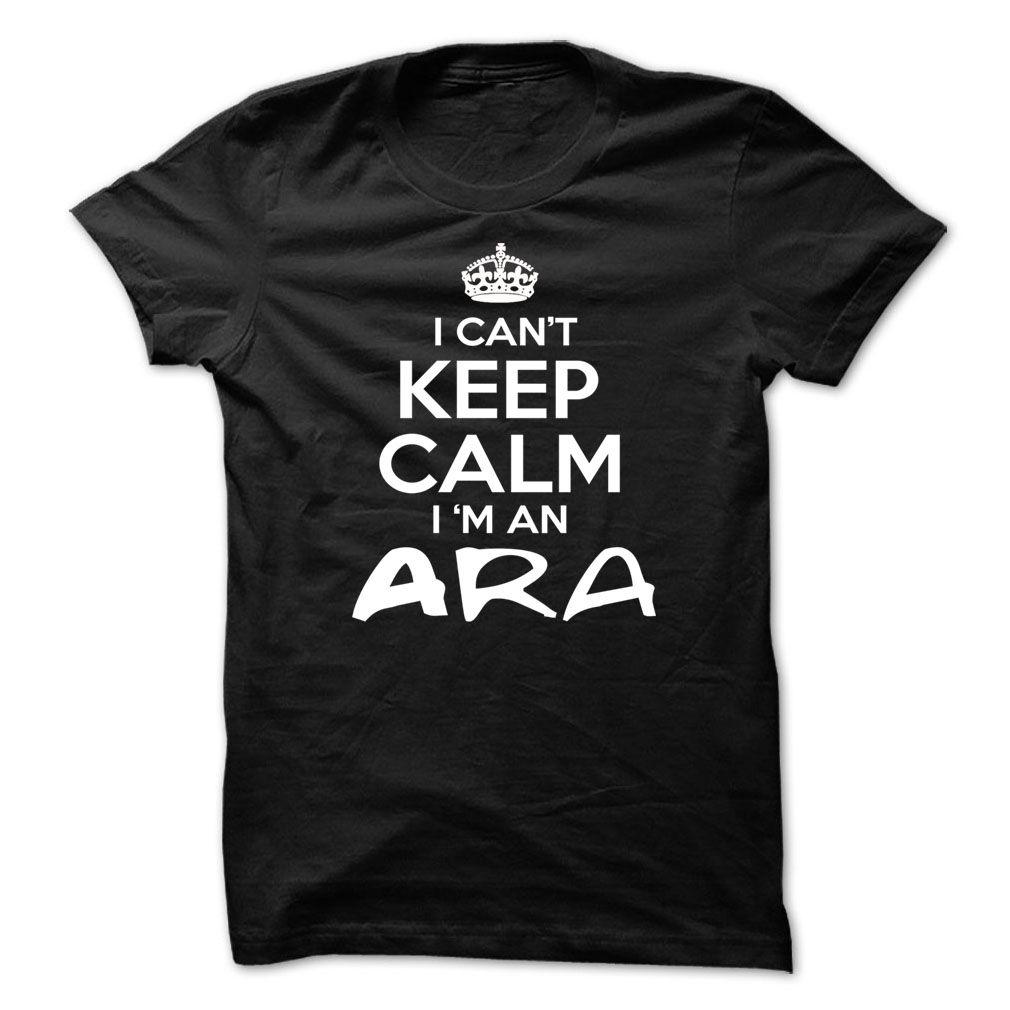 (Tshirt Best Design) I Cant Keep Calm Im Ara Funny Name Shirt Coupon 5% Hoodies, Tee Shirts