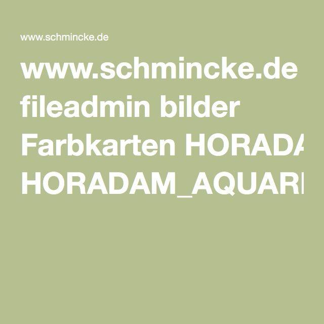 www.schmincke.de fileadmin bilder Farbkarten HORADAM_AQUARELL_D_GB_01.pdf